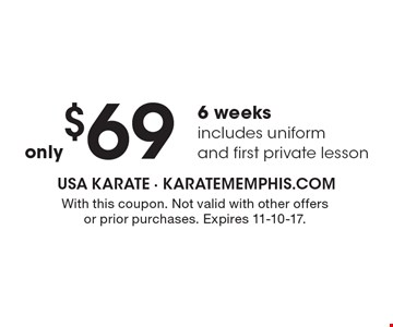 $69 for 6 weeks, includes uniform and first private lesson. With this coupon. Not valid with other offers or prior purchases. Expires 11-10-17.