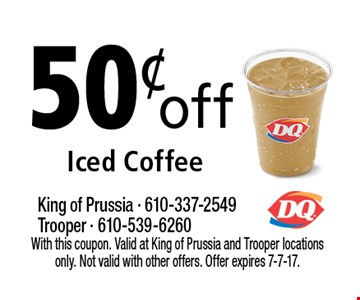 50¢ off Iced Coffee. With this coupon. Valid at King of Prussia and Trooper locations only. Not valid with other offers. Offer expires 7-7-17.