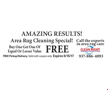 AMAZING RESULTS! FREE Area Rug Cleaning Special! Buy One Get One Of Equal Or Lesser Value Free. FREE Pickup/Delivery. Valid with coupon only. Expires 6/15/17