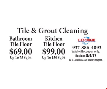 $69.00 Up To 75 Sq Ft Bathroom Tile Floor. $99.00 Up To 150 Sq Ft Kitchen Tile Floor. Valid with coupon only. Expires 8/4/17. Go to LocalFlavor.com for more coupons.