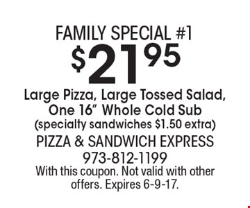 Family special #1 $21.95 Large Pizza, Large Tossed Salad, One 16