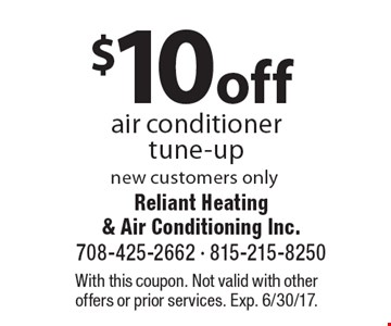 $10 off air conditioner tune-up new customers only. With this coupon. Not valid with other offers or prior services. Exp. 6/30/17.