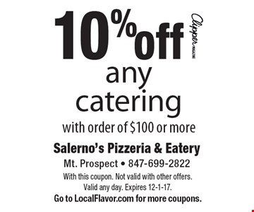 10% off any catering with order of $100 or more. With this coupon. Not valid with other offers. Valid any day. Expires 12-1-17. Go to LocalFlavor.com for more coupons.