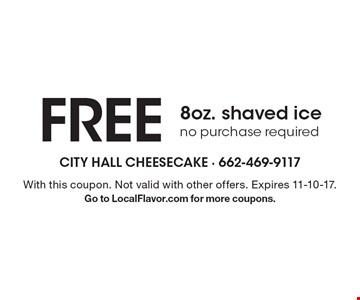 Free 8oz. shaved ice, no purchase required. With this coupon. Not valid with other offers. Expires 11-10-17. Go to LocalFlavor.com for more coupons.