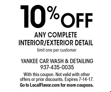 10% Off ANY COMPLETE INTERIOR/EXTERIOR DETAIL. Limit one per customer. With this coupon. Not valid with other offers or prior discounts. Expires 7-14-17. Go to LocalFlavor.com for more coupons.