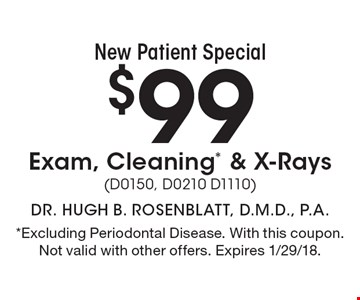 New Patient Special: $99 Exam, Cleaning* & X-Rays (D0150, D0210 D1110). *Excluding Periodontal Disease. With this coupon. Not valid with other offers. Expires 1/29/18.