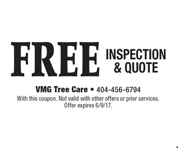 FREE INSPECTION & QUOTE. With this coupon. Not valid with other offers or prior services. Offer expires 6/9/17.