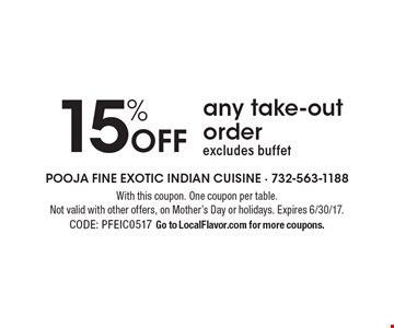 15% Off any take-out order. Excludes buffet. With this coupon. One coupon per table. Not valid with other offers, on Mother's Day or holidays. Expires 6/30/17. CODE: PFEIC0517. Go to LocalFlavor.com for more coupons.