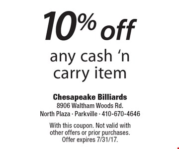 10% off any cash 'n carry item. With this coupon. Not valid with other offers or prior purchases. Offer expires 7/31/17.