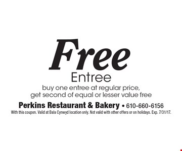 Free Entree. Buy one entree at regular price, get second of equal or lesser value free. With this coupon. Valid at Bala Cynwyd location only. Not valid with other offers or on holidays. Exp. 7/7/17.