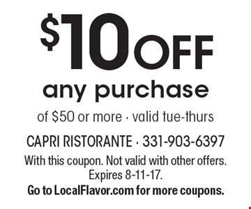 $10 OFF any purchase of $50 or more - valid tue-thurs. With this coupon. Not valid with other offers. Expires 8-11-17. Go to LocalFlavor.com for more coupons.