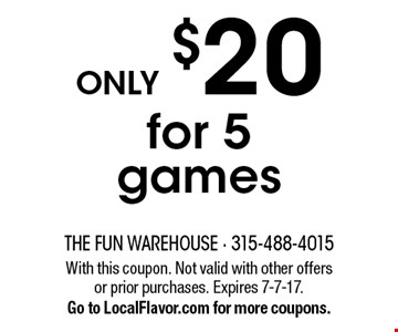 ONLY $20 for 5 games. With this coupon. Not valid with other offers or prior purchases. Expires 7-7-17.Go to LocalFlavor.com for more coupons.