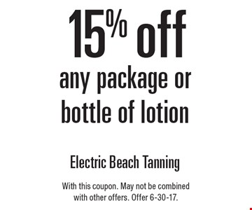 15% Off Any Package Or Bottle Of Lotion. With this coupon. May not be combined with other offers. Offer 6-30-17.