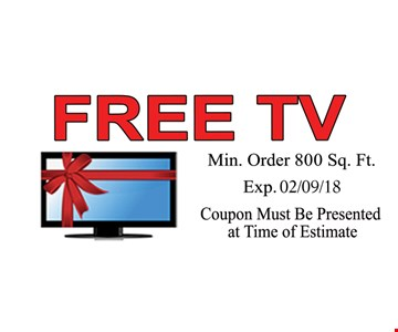 Free Tv with purchase of a Min. order of 800 sq. ft