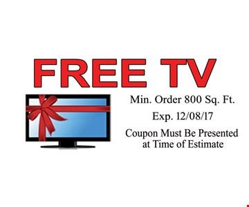FREE TV min order 800 sq. ft.