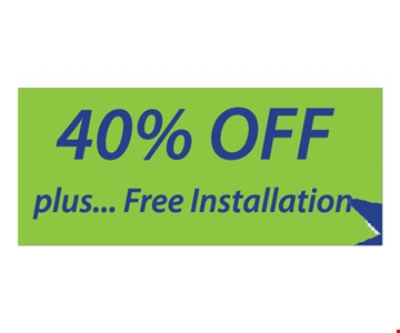 40% off plus free installation. 40% off any order of $1000 or more. 30% off an order of $700-$999. Free installation valid only on complete systems of $700 or more. Valid on new orders only and must be presented at initial design consultation. May not be applied to a previously placed order. Financing available. Expires 8/31/17