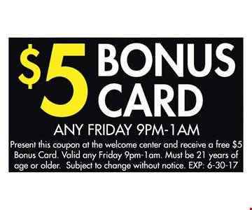 $5 bonus card.