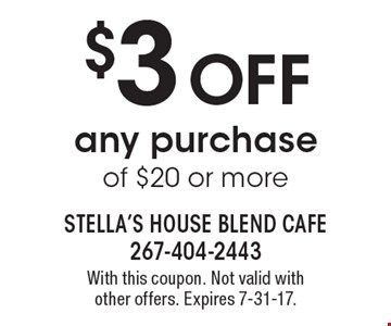 $3 OFF any purchase of $20 or more. With this coupon. Not valid with other offers. Expires 7-31-17.