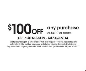 $100 Off any purchase of $400 or more. Must present coupon at time of sale. With this