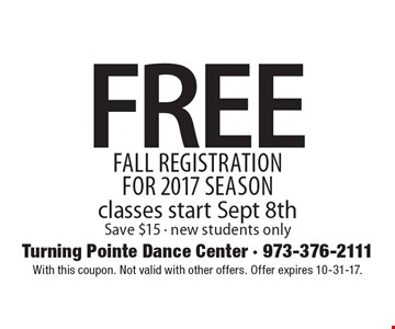 Free fall registration for 2017 season classes start Sept 8th. Save $15 - new students only. With this coupon. Not valid with other offers. Offer expires 10-31-17.