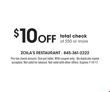 $10 Off total check of $50 or more. Pre-tax check amount. One per table. With coupon only.No duplicate copies accepted. Not valid for takeout. Not valid with other offers. Expires 7-14-17.