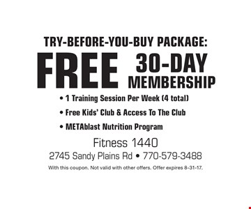 Try-before-you-buy package: Free 30-day membership - 1 Training Session Per Week (4 total) - Free Kids' Club & Access To The Club - METAblast Nutrition Program. With this coupon. Not valid with other offers. Offer expires 8-31-17.