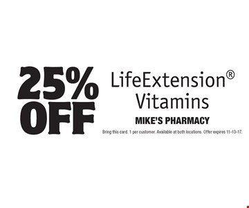 25% off LifeExtension Vitamins. Bring this card. 1 per customer. Available at both locations. Offer expires 11-13-17.