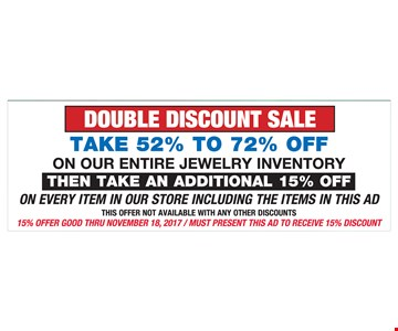 take 52% to 72% off on our entire jewelry inventory then take an additional 15% off