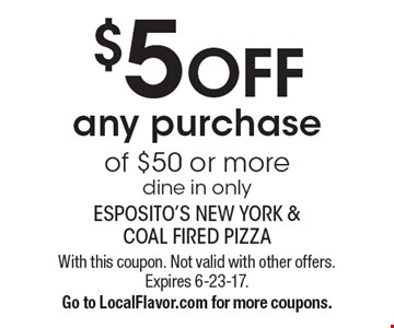 $5 OFF any purchase of $50 or more dine in only. With this coupon. Not valid with other offers. Expires 6-23-17. Go to LocalFlavor.com for more coupons.