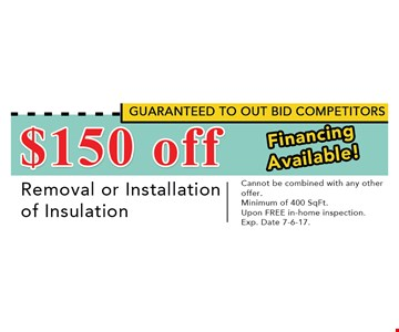 $150 Off removal or Installation of insulation