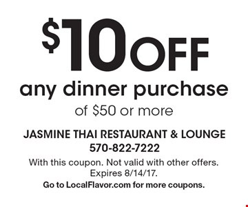 $10 Off any dinner purchase of $50 or more. With this coupon. Not valid with other offers. Expires 8/14/17.Go to LocalFlavor.com for more coupons.