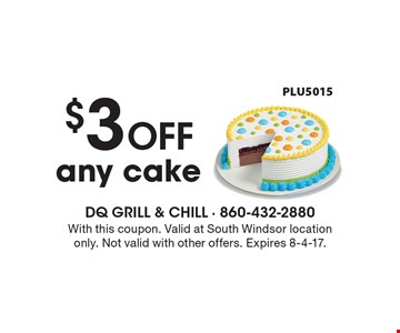$3 off any cake. PLU5015. With this coupon. Valid at South Windsor location only. Not valid with other offers. Expires 8-4-17.