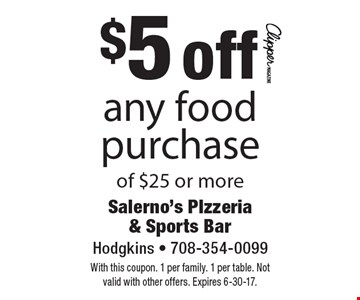 $5 off any food purchase of $25 or more. With this coupon. 1 per family. 1 per table. Not valid with other offers. Expires 6-30-17.