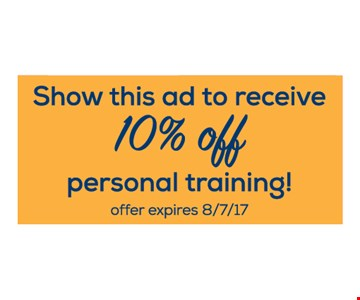 show this ad to receive 10% OFF personal training