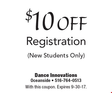 $10 off Registration (New Students Only). With this coupon. Expires 9-30-17.