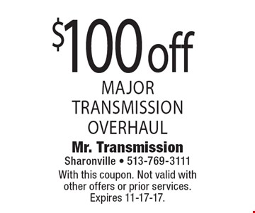 $100 off major transmission overhaul. With this coupon. Not valid with other offers or prior services. Expires 11-17-17.