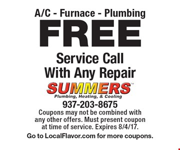 A/C - Furnace - Plumbing FREE Service Call With Any Repair. Coupons may not be combined with any other offers. Must present coupon at time of service. Expires 8/4/17.Go to LocalFlavor.com for more coupons.