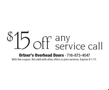 $15 off any service call. With this coupon. Not valid with other offers or prior services. Expires 9-1-17.