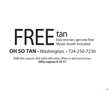 Free tan. Buy one tan, get one free. Mystic booth included. With this coupon. Not valid with other offers or prior purchases. Offer expires 6-16-17.