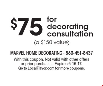 $75 for decorating consultation (a $150 value). With this coupon. Not valid with other offers or prior purchases. Expires 6-16-17. Go to LocalFlavor.com for more coupons.