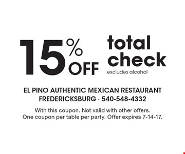 15% Off total check excludes alcohol. With this coupon. Not valid with other offers. One coupon per table per party. Offer expires 7-14-17.