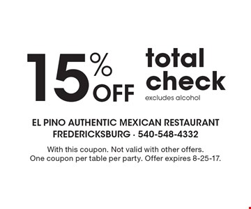 15% Off total check. Excludes alcohol. With this coupon. Not valid with other offers. One coupon per table per party. Offer expires 8-25-17.