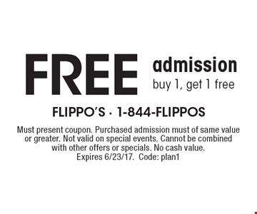 Free admission. buy 1, get 1 free. Must present coupon. Purchased admission must of same value or greater. Not valid on special events. Cannot be combined with other offers or specials. No cash value. Expires 6/23/17. Code: plan1