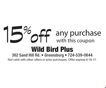15% off any purchase with this coupon. Not valid with other offers or prior purchases. Offer expires 6-16-17.