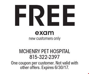 Free exam new customers only. One coupon per customer. Not valid with other offers. Expires 6/30/17.