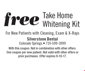 Free Take Home Whitening Kit For New Patients with Cleaning, Exam & X-Rays. With this coupon. Not in combination with other offers. One coupon per new patient. Not valid with other offers or prior purchases. Offer expires 9-18-17.