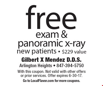 free exam & panoramic x-ray new patients - $229 value. With this coupon. Not valid with other offers or prior services. Offer expires 6-30-17.Go to LocalFlavor.com for more coupons.