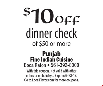 $10 off dinner check of $50 or more. With this coupon. Not valid with other offers or on holidays. Expires 6-23-17. Go to LocalFlavor.com for more coupons.