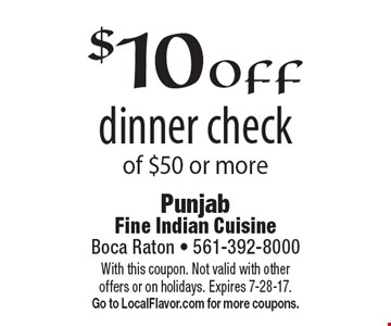 $10off dinner check of $50 or more. With this coupon. Not valid with other offers or on holidays. Expires 7-28-17. Go to LocalFlavor.com for more coupons.