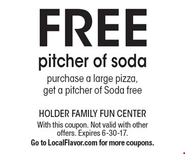 Free pitcher of soda. purchase a large pizza, get a pitcher of Soda free. With this coupon. Not valid with other offers. Expires 6-30-17.Go to LocalFlavor.com for more coupons.